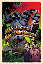 Mark & Clark World Adventurers