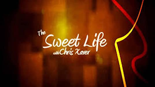 Watch adult movie now for free The Sweet Life with Chris Xaver by none [flv]
