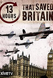 13 Hours That Saved Britain Poster