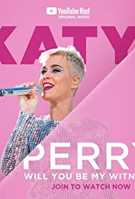 Primary photo for Katy Perry: Will You Be My Witness?