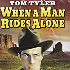 Tom Tyler in When a Man Rides Alone (1933)