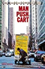 Man Push Cart (2005) Poster