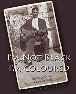 Watch yahoo movies I'm Not Black, I'm Coloured: Identity Crisis at the Cape of Good Hope USA [[movie]