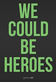 Primary photo for We Could Be Heroes