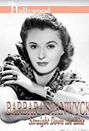 Barbara Stanwyck: Straight Down the Line Poster