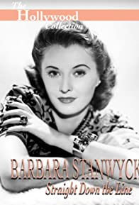 Primary photo for Barbara Stanwyck: Straight Down the Line