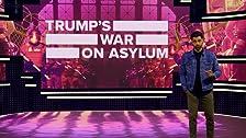 Trump's Worst Policy: Killing Asylum
