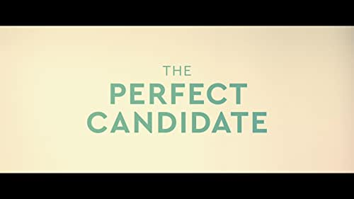 The Perfect Candidate - Official US Trailer