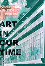 Art in our Time: Toward a New Museum of Modern Art