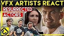 Los artistas de efectos visuales reaccionan ante los actores resucitados, los malos y los grandes CGi