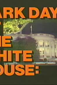 Primary photo for Dark Days at the White House: The Watergate Scandal and the Resignation of President Richard M. Nixon