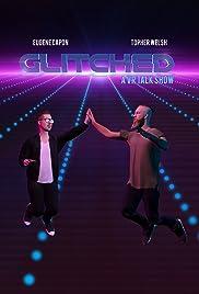 Glitched: A VR Talk Show Poster