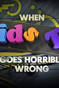Primary photo for When Kids TV Goes Horribly Wrong