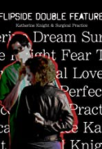 Flipside Double Feature: Katherine Knight & Surgical Practice