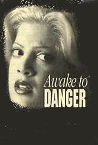Primary photo for Awake to Danger