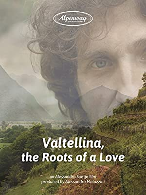 Valtellina, the Roots of a Love