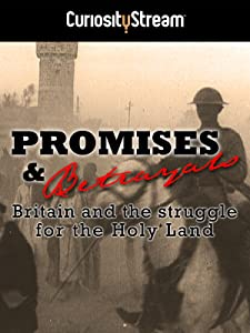 Hollywood movies direct download for free Promises \u0026 Betrayals: Britain and the Struggle for the Holy Land [h.264]