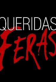 Queridas Feras (2003)
