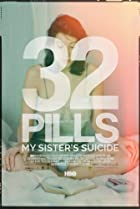 32 Pills: My Sister's Suicide (2017) Poster
