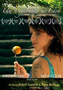 Meilleur site pour regarder un film gratuit Um Vagabundo No Eden [HDRip] [QuadHD] [1280x960], Edhen Aguilar, Mickael Couturier