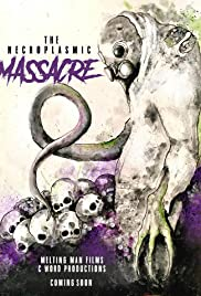 The Necroplasmic Massacre Poster