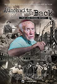 To Auschwitz and Back: The Joe Engel Story