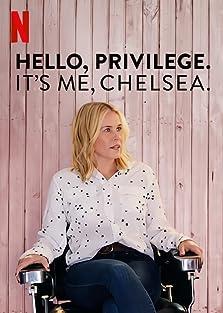 Hello, Privilege. It's Me, Chelsea (2019 TV Special)