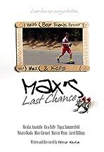 Max's Last Chance!