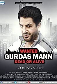 Primary photo for Wanted: Gurdas Mann Dead or Alive