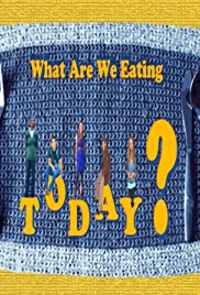 What Are We Eating Today? Poster