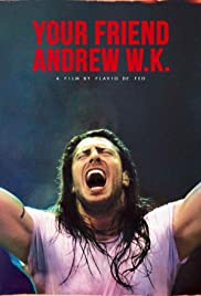 Your Friend Andrew W.K. Poster
