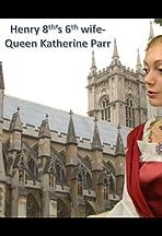 Henry VIII's 6th wife - Katherine Pegova