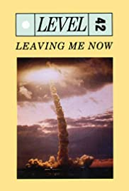 Level 42: Leaving Me Now Poster