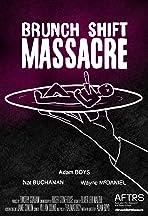 Brunch Shift Massacre