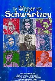 My Dinner With Schwartzey Poster