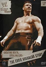 Cheating Death, Stealing Life: The Eddie Guerrero Story (2004) Poster - Movie Forum, Cast, Reviews