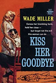 Kiss Her Goodbye Poster - Movie Forum, Cast, Reviews