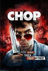 Chop (2011) Poster - Movie Forum, Cast, Reviews