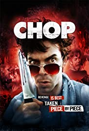 Chop (2011) Poster - Movie Forum, Cast, Reviews