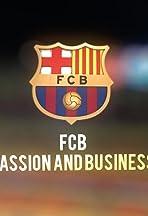 F.C. Barcelona, Pasión y negocio