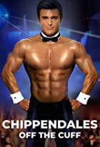 Chippendales Off the Cuff