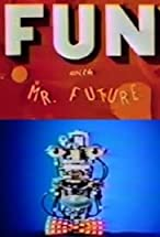 Primary image for Fun with Mr. Future