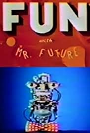 Fun with Mr. Future Poster
