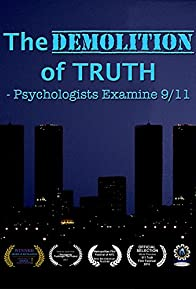 Primary photo for The Demolition of Truth-Psychologists Examine 9/11