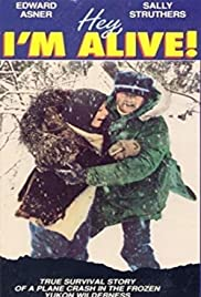 Hey, I'm Alive (1975) Poster - Movie Forum, Cast, Reviews