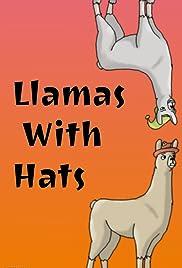 c5da0d9238b Llamas with Hats (TV Mini-Series 2009–2015) - IMDb