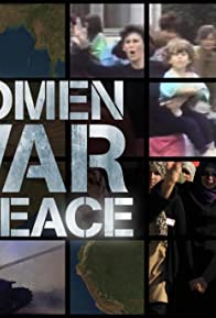Primary photo for Women, War & Peace
