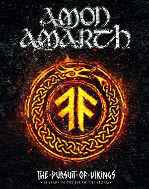 Amon Amarth: The Pursuit of Vikings - 25 Years in the Eye of the Storm