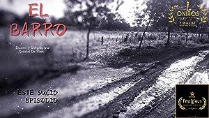 El Barro: The Mud