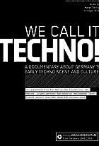 We Call It Techno!